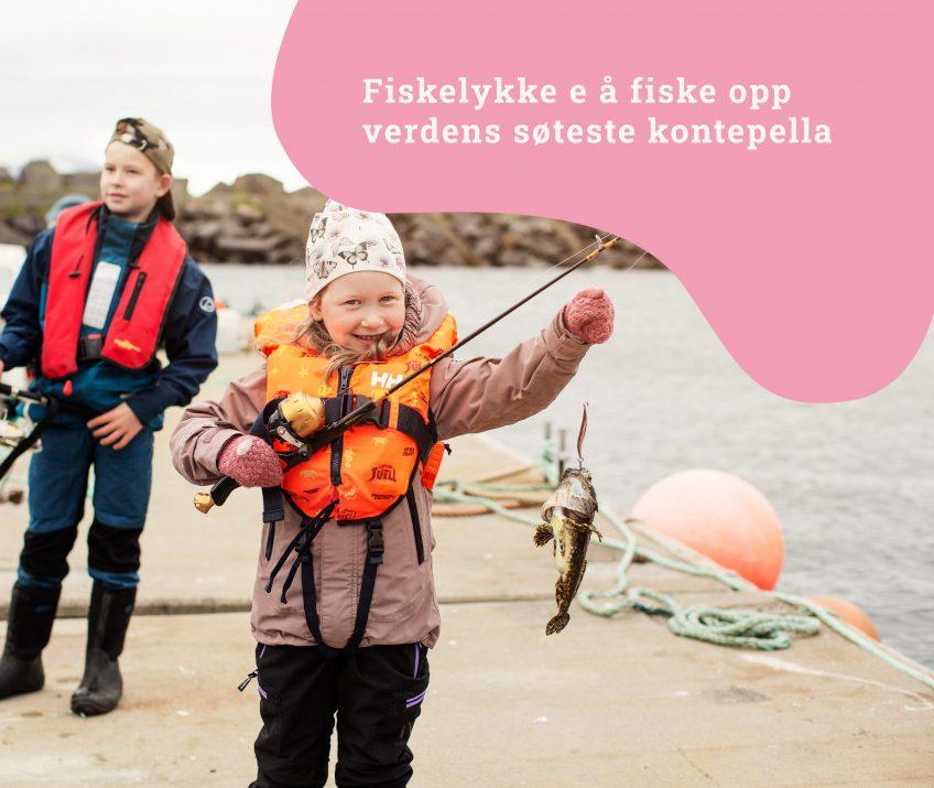 Fiskelykke e å fiske opp verdens søteste kontepella